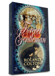 Forever Gentleman, And So the Book Tour Begins!, Roland C Colton, Author, @rolandccolton