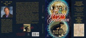 Leading up to the Book Launch -- Two Weeks Away!, Roland Colton, Forever Gentleman, historical fiction, romance