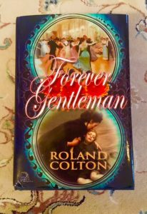 And Now My Wonderful, Terrifying Book Journey Begins!, Roland Colton, Forever Gentleman, New Release
