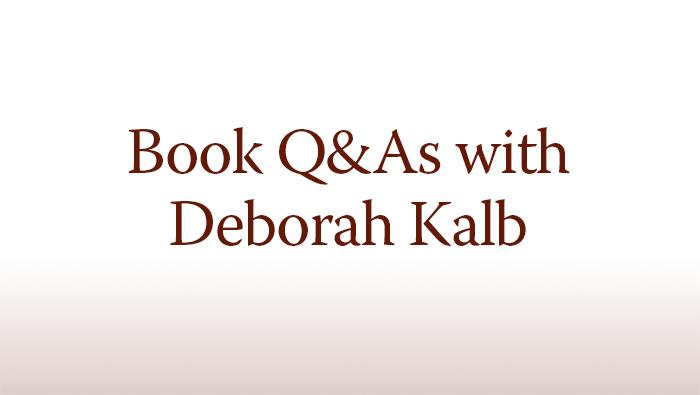 Book Q&As with Deborah Kalb